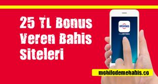 25 TL Deneme Bonusu Veren Siteler